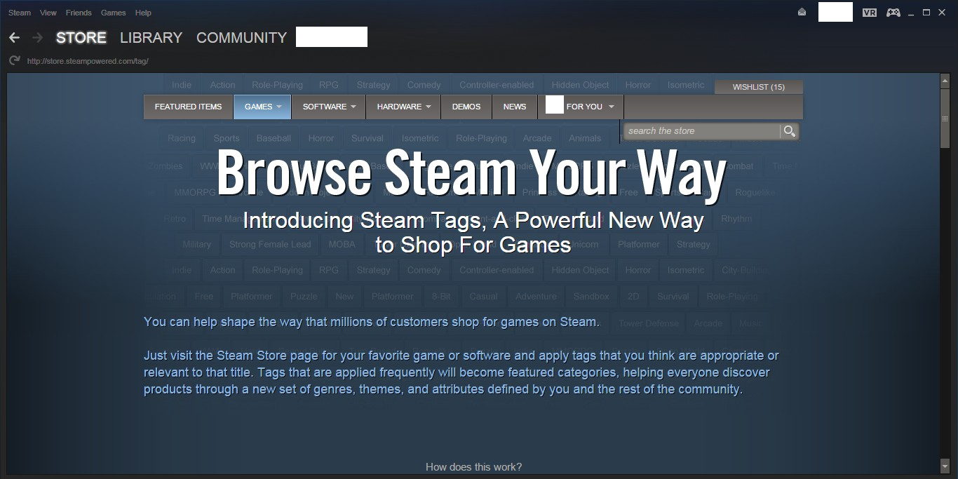Tags allow you to search for exactly the kind of game you're looking for.